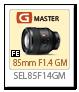 FE 85mm F1.4 GM 「SEL85F14GM」